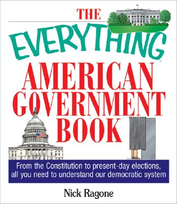 The Everything American Government Book By Ragone, Nick