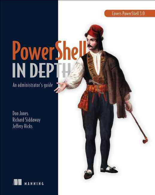 Powershell in Depth By Jones, Don/ Siddaway, Richard/ Hicks, Jeffrey